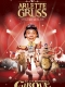Cirque Arlette Gruss Thème 2017 à Annecy et à Aix-les-Bains